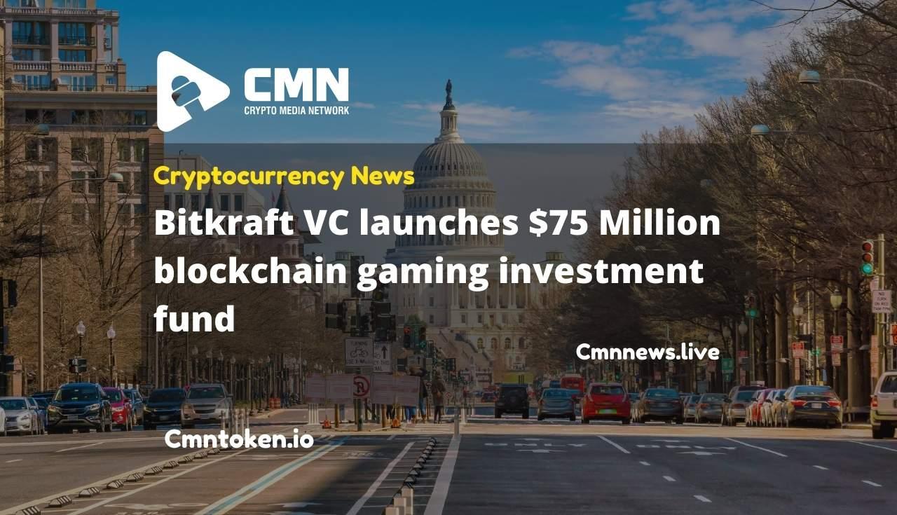 Bitkraft VC launches $75M blockchain gaming investment fund