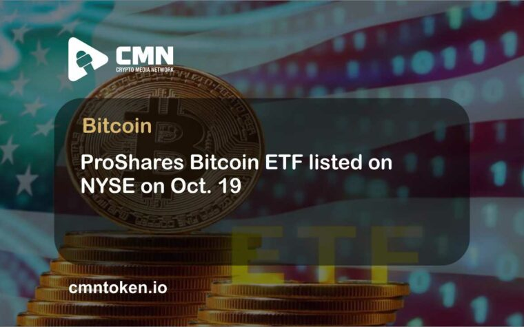ProShares Bitcoin ETF listed on NYSE on Oct. 19 CMN